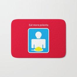 Eat more polenta Bath Mat