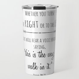 This is the way; walk in it Isaiah 30:21 Travel Mug