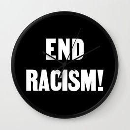 END RACISM! Wall Clock
