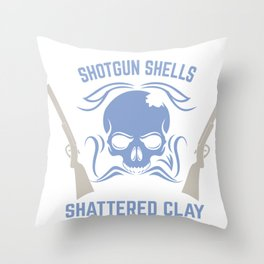 Funny Trap Skeet Shooting design Gift Shells Sound Saying Throw Pillow