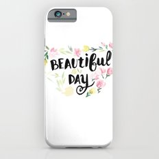 Beautiful Day iPhone 6s Slim Case