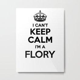 I cant keep calm I am a FLORY Metal Print