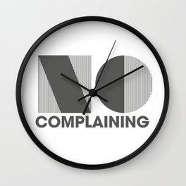 No Complaining Wall Clock