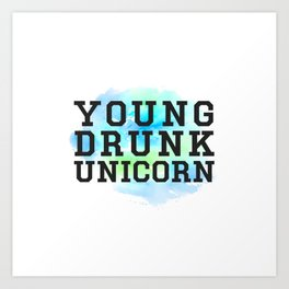 Young Drunk Unicorn - Design Art Print