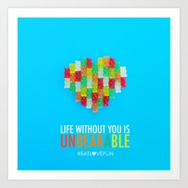 Life Without You is Unbearable Art Print