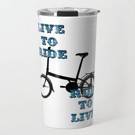 Live to ride Travel Mug