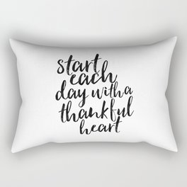 motivational poster,start each day with a thankful heart,inspirational quote,be thankful, quote art Rectangular Pillow