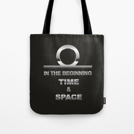 IN TH BEGINNING TIME AND SPACE Tote Bag