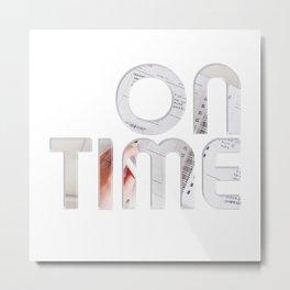 ON TIME Metal Print