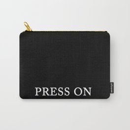 PRESS ON Carry-All Pouch