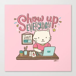 Show Up Everyday Canvas Print