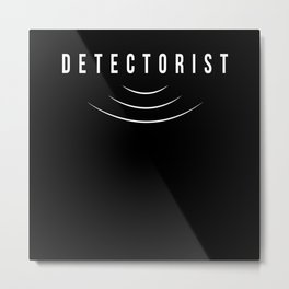 Detectorist Metal Detector Treasurehunt Metal Print