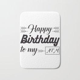 Happy Birthday To My ATM - Funny Payday Bath Mat