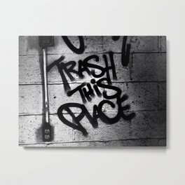 Trash This Place Metal Print