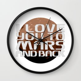 I love you to Mars and back. Wall Clock