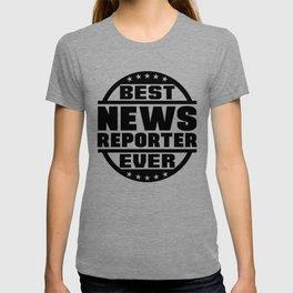 Best News Reporter Ever T-shirt