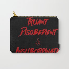 Truant, Disobedient, and Insubordinate Carry-All Pouch