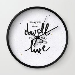 Dwell on dreams Wall Clock