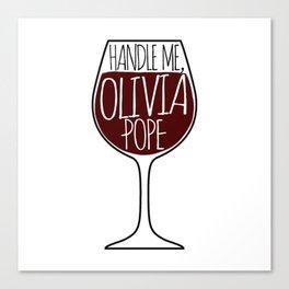 Handle Me, Olivia Pope! Canvas Print