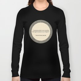 Conventionality is not morality. Long Sleeve T-shirt