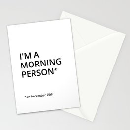 Im a morning person* on december 25th Stationery Cards
