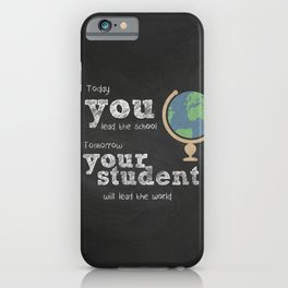 Lead the world | Teacher Appreciation iPhone Case