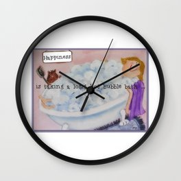 Happiness is taking a long hot bubble bath. Wall Clock