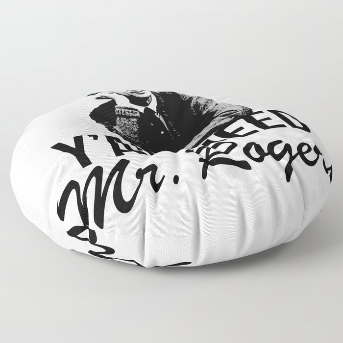 Y'all Need Mr. Rogers Floor Pillow