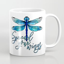 Dragonfly - Spread your wings Coffee Mug