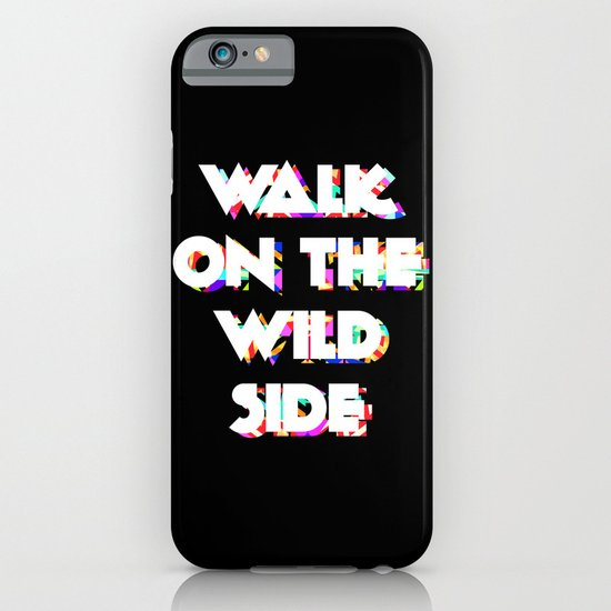 Walk On The Wild Side iPhone & iPod Case