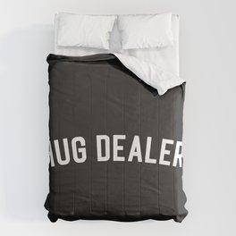 Hug Dealer Funny Quote Comforters