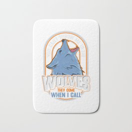 Cute The Wolves They Come When I Call Wolf Pack Bath Mat