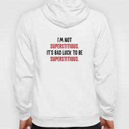 I'm Not Superstitious Hoody