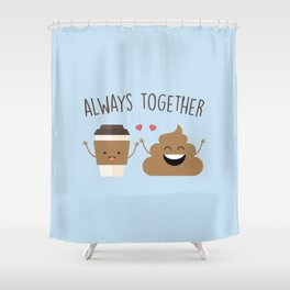 Always Together, Cute, Funny, Quote Shower Curtain