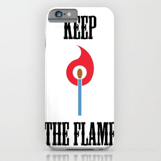 Keep the Flame iPhone & iPod Case