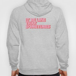 It Be Like That Sometimes - Pink Hoody