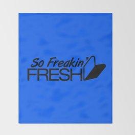 So Freakin' Fresh v5 HQvector Throw Blanket
