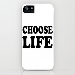 Choose life motivational inscriptions iPhone Case