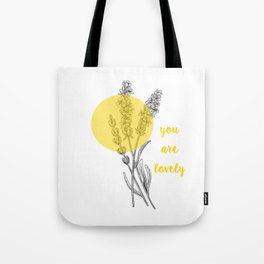 you are lovely! Tote Bag