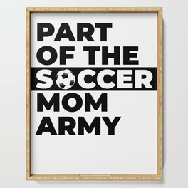 Funny Part of the soccer mom army gift idea Serving Tray