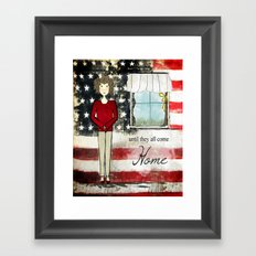 Until They All Come Home Framed Art Print