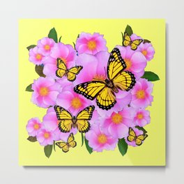 PINK WILD ROSES YELLOW MONARCH BUTTERFLIES Metal Print