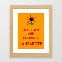 Keep Calm and Holiday in Lanzarote Framed Art Print