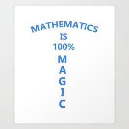 Math is 100 Magic Art Print