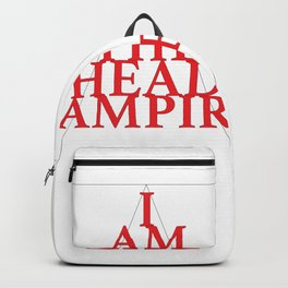 I Am The Head Vampire Backpack