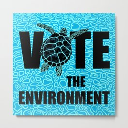 Actions Speak Louder - Sea Turtle design for the Vote the Environment Campaign, Black Dwarf Designs Metal Print