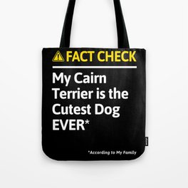 Cairn Terrier Dog Funny Fact Check Tote Bag