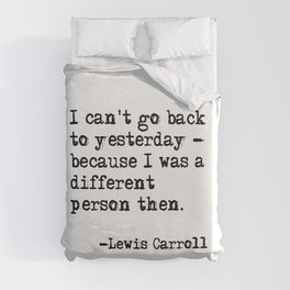 I can't go back to yesterday Duvet Cover