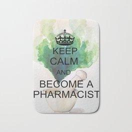 Keep Calm and Become a Pharmacist Bath Mat