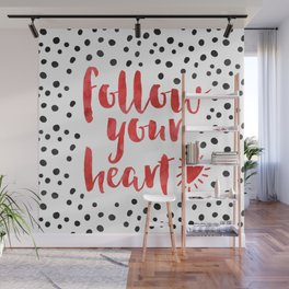 Follow Your Heart Quote Wall Mural